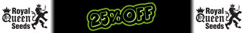 25% de réduction Royal Queen Seeds!